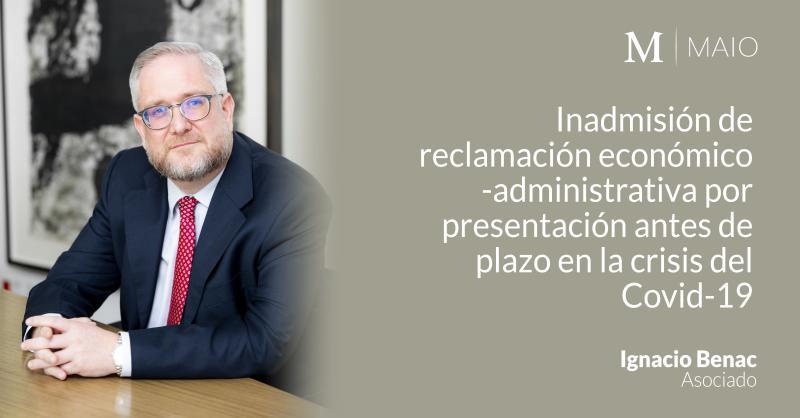 Inadmisión de reclamación económico administrativa por presentación antes de plazo, en la crisis del Covid-19