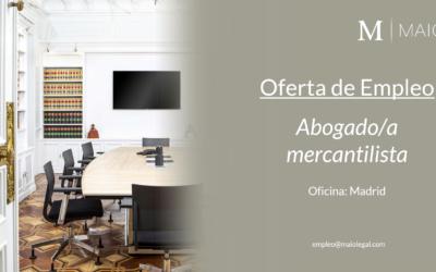 OFERTA DE EMPLEO: Abogado/a Mercantilista en Madrid